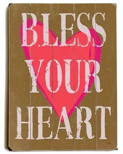 BLESS YOUR HEART.JPG